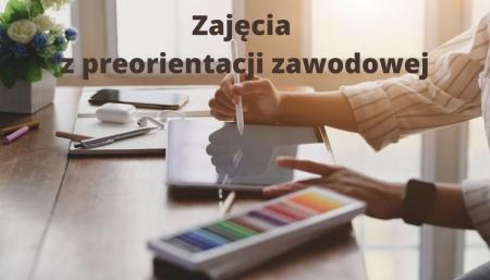 Zajęcia z preorientacji zawodowej