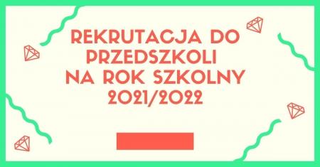 Rekrutacja do przedszkoli na rok szkolny 2021/2022