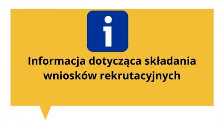 Informacja dot. składania wniosków  rekrutacyjnych