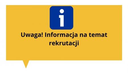Uwaga! Informacja na temat rekrutacji
